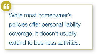 Homeowner's policies doesn't extend to business